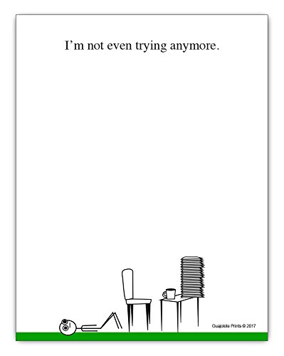 I'm Not Even Trying Anymore - Funny Office Supplies - Motivational Work Gag Gift - Paper Note (Dollar Notepad)