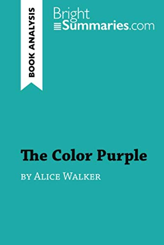 The Color Purple by Alice Walker (Book Analysis): Detailed Summary, Analysis and Reading Guide (The Color Purple By Alice Walker Summary)