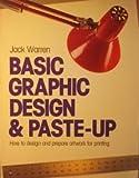 Basic Graphic Design and Paste-Up, John Warren, 0891341277
