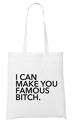 I Can Make You Famous Bitch Bag White Certified Freak 0uFqdQG