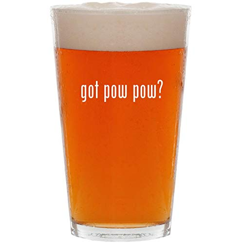 (got pow pow? - 16oz All Purpose Pint Beer Glass)
