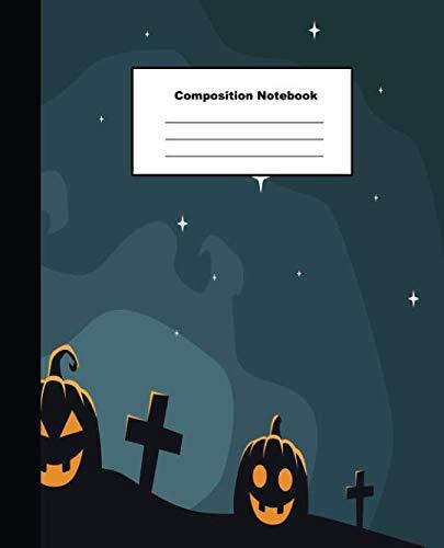 Composition Notebook: Terrific Dark Blue Scene with Halloween Pumpkin in Graveyard Wide Ruled Paper]()