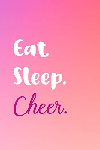 Eat Sleep Cheer: Journal Notebook - Funny Gift for Cheerleader, Coach por Suzie LaRoe