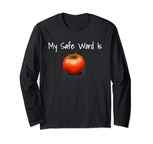 (My Safe Word is Tomato Long Sleeve T-Shirt)