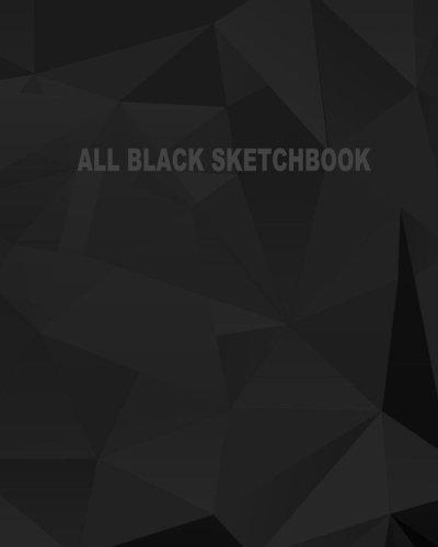 All Black Sketchbook: Blank Black Paper Sketchbook (Notebook) (Journal) 8 x 10, 50 Pages (Volume 7)