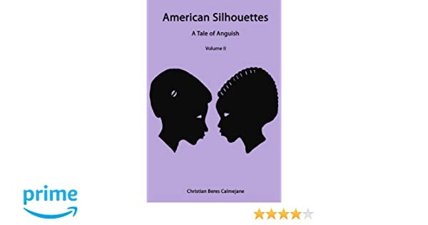 American Silhouettes: A Tale of Anguish Volume II