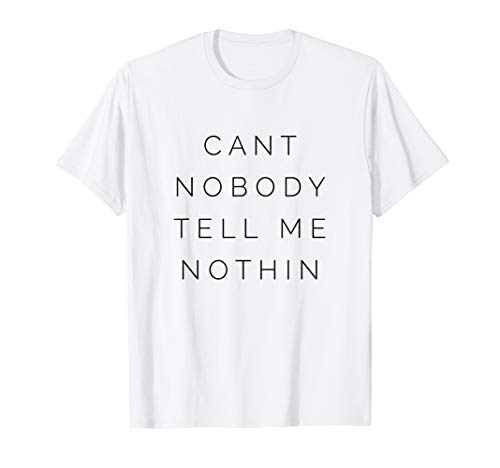 CANT NOBODY TELL ME NOTHIN NasX Billy Ray Cyrus Old Town Roa (T-shirt Billy Cyrus Ray)