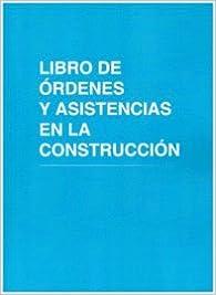 Libro De Órdenes Y Asistencias En La Construcción: Con 12 Hojas Autocopiantes, Original Y Copia por Central Librera Ferrol Librería Central epub