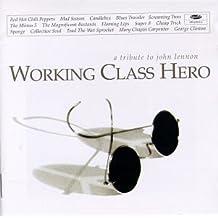 Working Class Hero: A Tribute to John Lennon