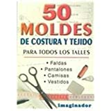 50 moldes de costura y tejido / 50 Patterns for Sewing and Knitting (Spanish Edition