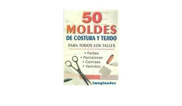 50 moldes de costura y tejido / 50 Patterns for Sewing and Knitting (Spanish Edition): Marta Laurenz: 9789507683497: Amazon.com: Books