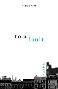 To a Fault: Poems by Nick Laird (2006-05-17)