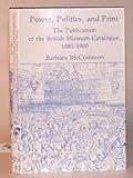Power, Politics and Print, Barbara McCrimmon, 0208018743