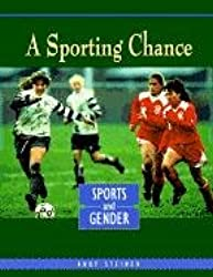 A Sporting Chance: Sports and Gender (Sports Issues)