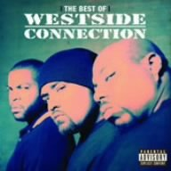 THE BEST OF WESTSIDE CONNECTION: THE GANGSTA, THE LILLA & TH (The Best Of Westside Connection)