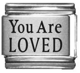 You Are Loved Laser Italian Charm