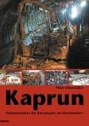 Kaprun: Dokumentation der Katastrophe am Kitzsteinhorn