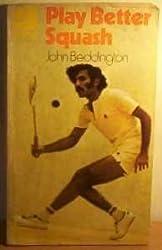 Play better squash (A Playfair publication)