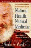 Natural Health, Natural Medicine: A Comprehensive Manual for Wellness and Self-Care, Completely Revised and Updated Edition