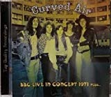 BBC Live In Concert 1971 Plus... by Curved Air (2013-08-03)