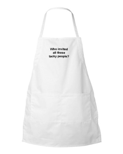 Who Invited All These Tacky People? Two Pocket Embroidered Apron White