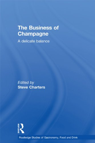 Download The Business of Champagne: A Delicate Balance (Routledge Studies of Gastronomy, Food and Drink) Pdf