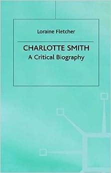 Book Charlotte Smith: A Critical Biography