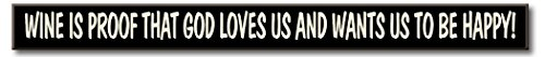 My Word! Wine is Proof That God Loves Us - Skinny Wooden Sign ()