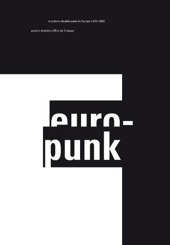 Europunk: The Visual Culture of Punk in Europe, 1976-1980 pdf
