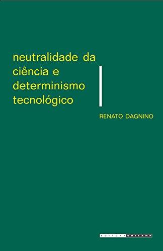 Neutralidade da Ciência e Determinismo Tecnológico