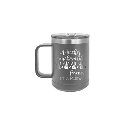 (A Teacher Touches A Life Forever Personalized 15 oz Insulated Coffee Mug)