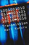 Transmission, Hari Kunzru, 0753173115