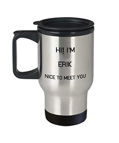 - I'm Erik Travel Mug Unique Name Tumbler Gift for Men Women 14oz Stainless Steel