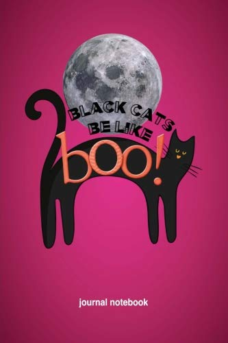 Black Cats Be Like Boo: 6x9 Journal, Lined Paper - 100 Pages, Funny Scary Feline Halloween Personal Notebook for Planning, Notes, Ideas, Reminders, To-Do Lists, Work Home School Office -