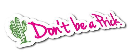 The Sticker Boss Pegatina Decorativa para Coche, diseño con Texto en inglés Don't be a Prick, Funny Labtop or Coche, 6' x...