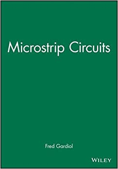Microstrip Circuits (Wiley Series in Microwave and Optical Engineering)