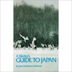 A Birder's Guide to Japan by Jane Washburn Robinson (1988-04-03)