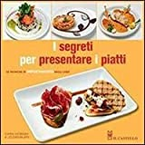 I segreti per presentare i piatti