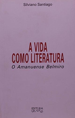 A Vida Como Literatura. O Amanuense Belmiro-Babel