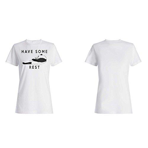 Tenga un poco de descanso perfecto Pesent Novedad Funny camiseta de las mujeres a42f
