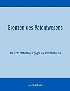 Grenzen des Patentwesens (German Edition)