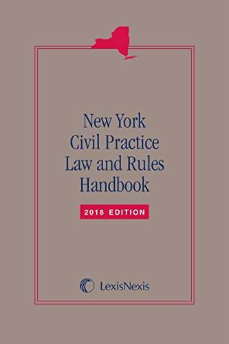 New York Civil Practice Law and Rules Handbook, 2018 Edition