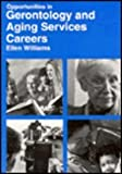 Gerontology and Aging Services Careers, Williams, Ellen, 0844244376