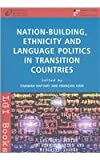 Nation-Building Ethnicity and Language Politics in Transition Countries 9789639419582