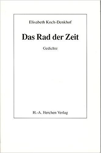 Das Rad Der Zeit Gedichte German Edition Elisabeth Koch