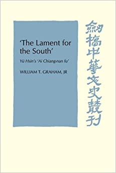 Book 'The Lament for the South': Yu Hsin's 'Ai Chiang-Nan Fu' (Cambridge Studies in Chinese History, Literature and Institutions)