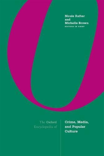(The Oxford Encyclopedia of Crime, Media, and Popular Culture: 3-volume set)