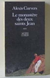 Le monastère des deux saints Jean : récit, Curvers, Alexis