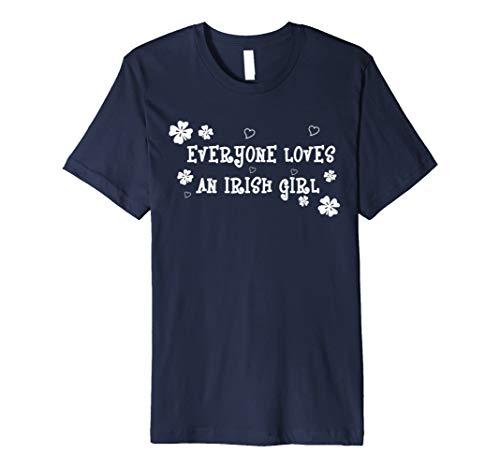 (Everyone Loves An Irish Girl St. Patrick's Day T-Shirt)