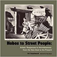 Book Hobos to Street People: Artists' Responses to Homelessness from the New Deal to the Present